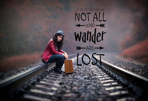 Wanderlust - Inspirational Quote - Not All Who Wander Are Lost - J R R Tolkien - Framed Prints