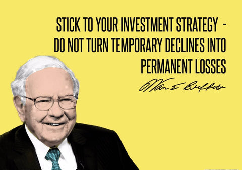 Warren Buffet - Inspirational Quote - VALUE INVESTING - Stick to your investment strategy Do Not Turn Temporary Declines Into Permanent Losses by Sherly David