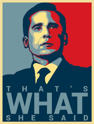 Thats What She Said - Michael Scott Quote - The Office TV Show - Steve Carell