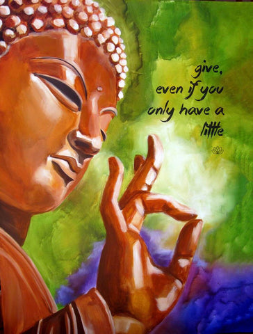 Gautam Buddha Inspirational Quote - Give Even if you only have a little