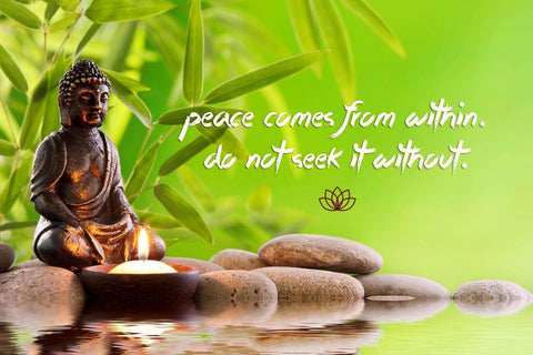 Gautam Buddha Inspirational Quote - Peace comes from within Do not seek it without