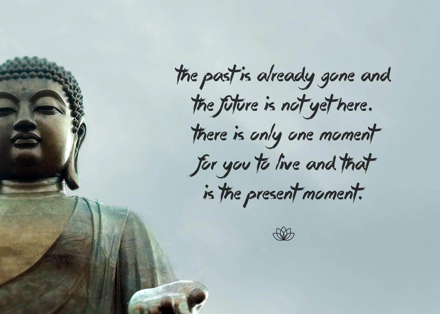Gautam Buddha Inspirational Quote There Is Only One Moment For You