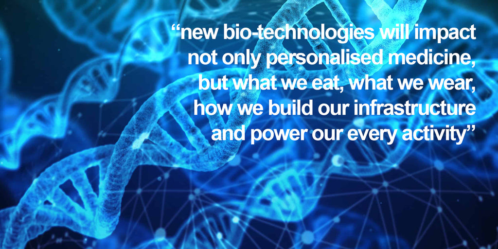 Biotechnologies: Revolutionising our Health, Environment and Society