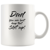 Dad You're The Best Keep That Shit Up Mug