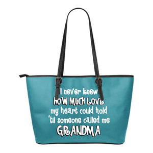I Never Knew How Much Love My Heart Could Hold Til Someone Called Me Grandma Tote