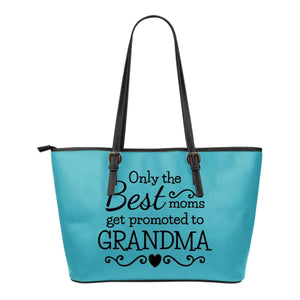 Only The Best Moms Get Promoted To Grandma Tote