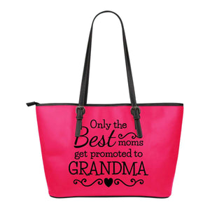 OnThe Best Moms Get Promoted To Grandma Tote