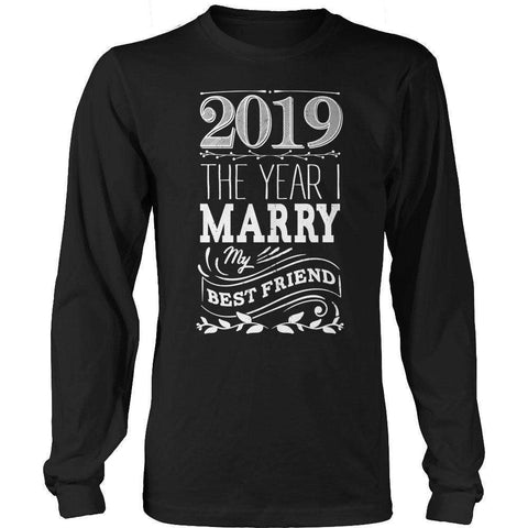 Image of 2019 The Year I Marry My Best Friend t shirt