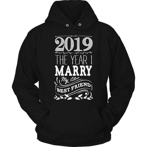 2019 The Year I Marry My Best Friend t shirt
