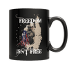 Freedom isn't Free Coffee Mug