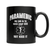 Paramedic My Job Is To Save Your Ass Not Kiss It Coffee Mug