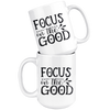 Focus On The Good Mug