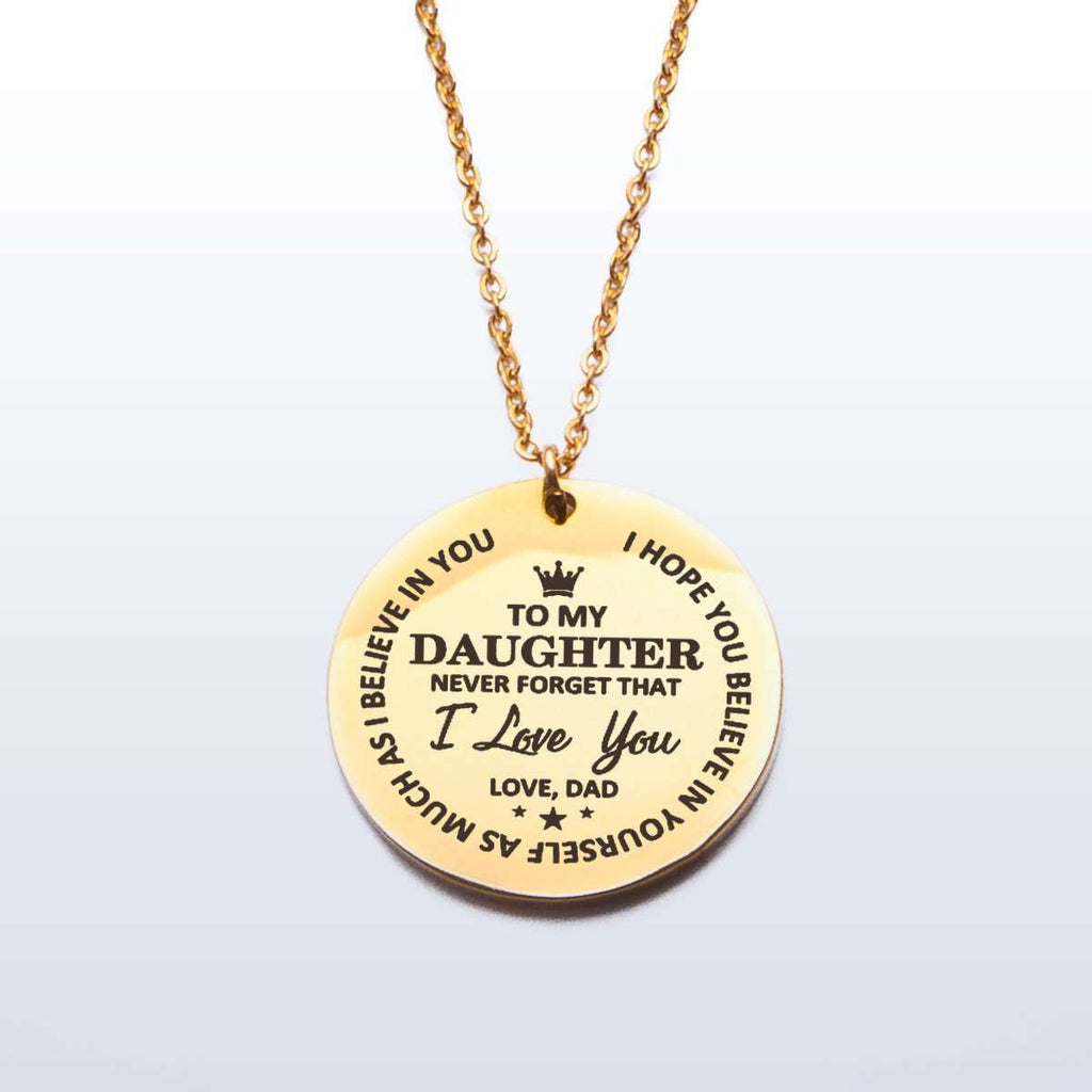 To My Daughter Never Forget That I Love You Love Dad Necklace