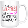 I Am A Hair Stylist and  Nothing Scares Me Mug
