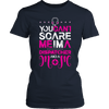You Can't scare me I'm a Dispatcher and a mom T Shirt