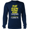 I'm Not Crazy-FIRE FIGHTER T Shirt