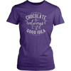 Chocolate Is Always A Good Idea T Shirt