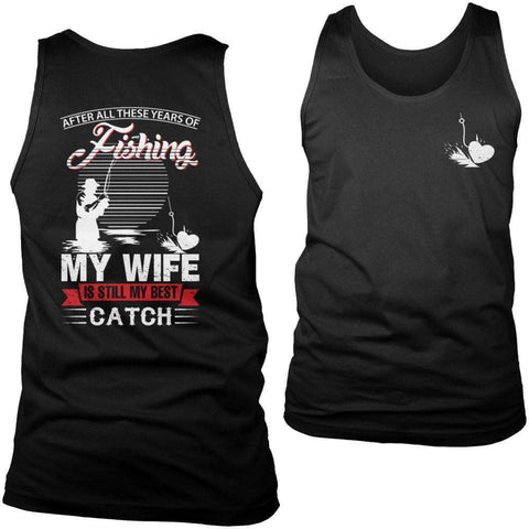 Image of After All These Years Of Fishing My Wife is Still My Best Catch T Shirt-Hi Siena