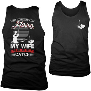 After All These Years Of Fishing My Wife is Still My Best Catch T Shirt-Hi Siena