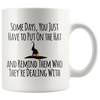 Some Days, You Just Have to Put On the Hat and Remind Them Who They're Dealing With, Coffee Mug