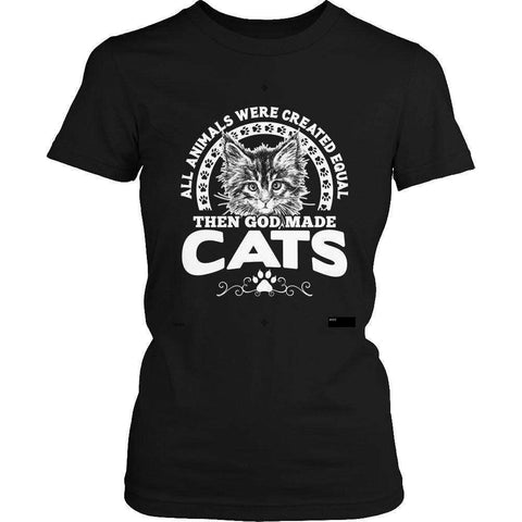 All Animals Were Created Equal Then God Made Cats T Shirt