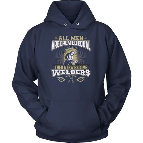 All men are created equal then a few become welders Hoodie-Hi Siena