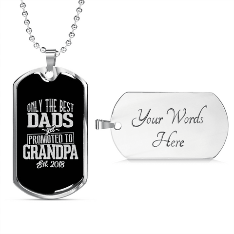 Image of Only The Best Dads Get Promoted To Grandpa Luxury Dog Tag