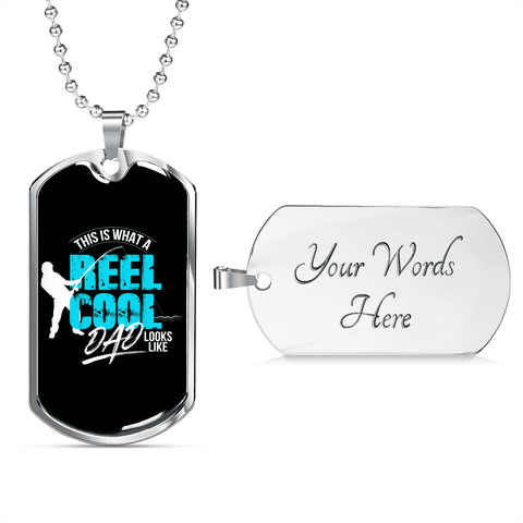 This Is What A Reel Cool Dad Looks Like Fishing Luxury Dog Tag