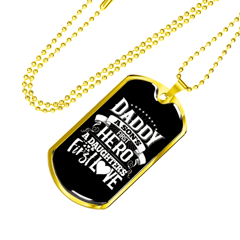 Daddy A Sons First Hero A Daughter's First Love Luxury Dog Tag