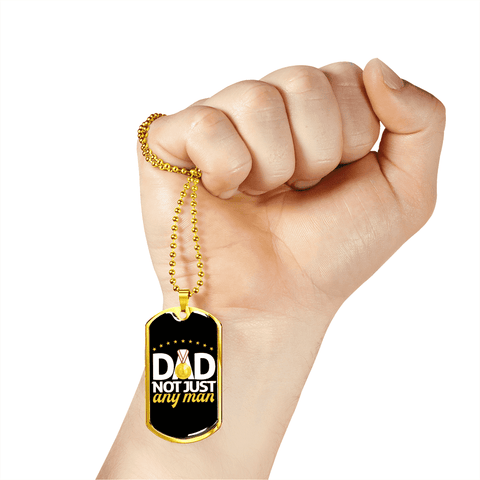 Image of Dad Not Just Any Man Luxury Dog Tag