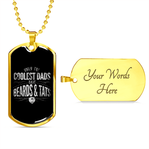 Image of Only The Coolest Dads Have Beards And Tats Luxury Dog Tag