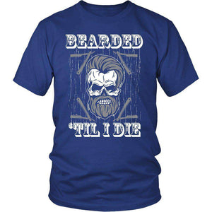 Bearded Til I Die T Shirt
