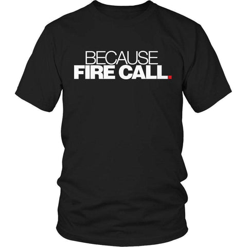 Image of Because Fire Call T Shirt
