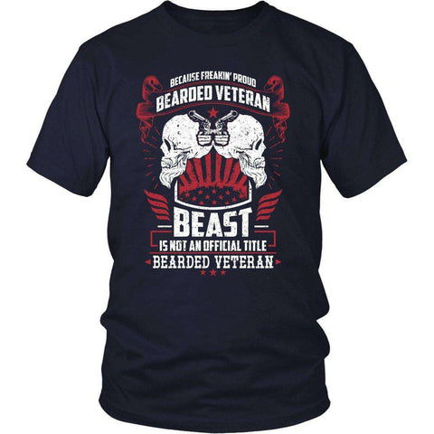 Image of Because Freakin Proud Bearded Veteran Beast Is Not An Official Title Bearded Veteran T Shirt