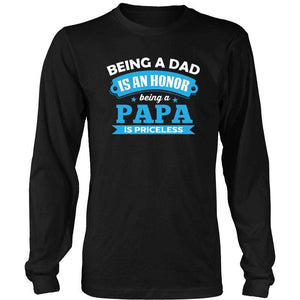 Being A Dad Is An Honor Being A Papa Is Priceless T Shirt