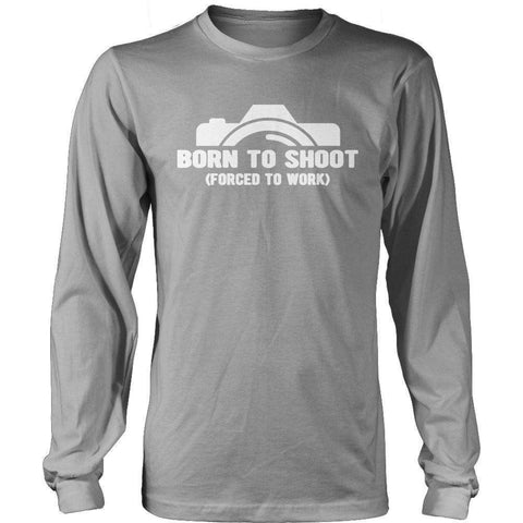 Born To Shoot Forced To Work T Shirt