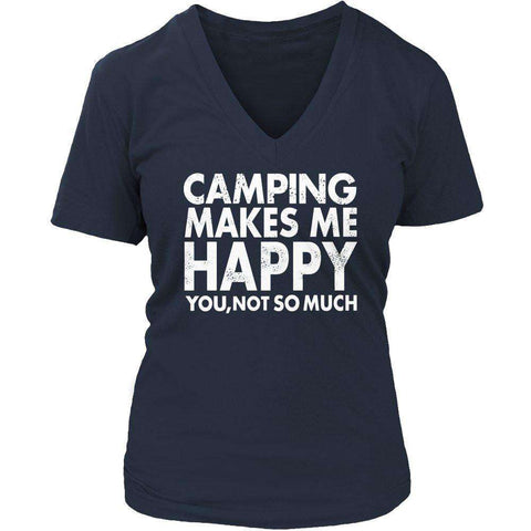 Camping Makes Me Happy You, Not So Much T Shirt