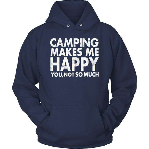 Image of Camping Makes Me Happy You, Not So Much T Shirt