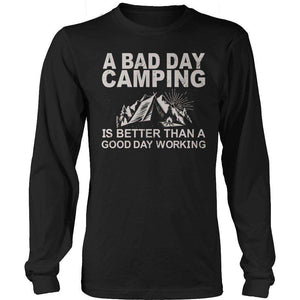 camping t shirt slogans A Bad Day Camping Is Better Than A Good Day Working T Shirt