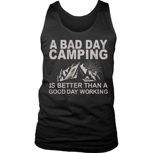 camping t shirt slogans A Bad Day Camping Is Better Than A Good Day Working T Shirt-Hi Siena