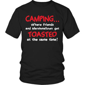 Camping When Friends and Marshmallows Get Toasted at the Same time T Shirt