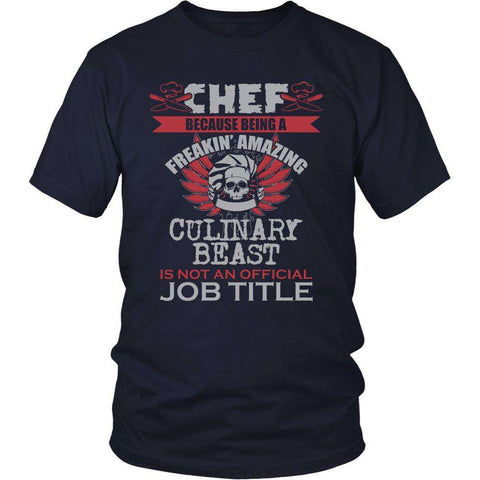 "Image of CHEF - Because Being A Freakin Awesome Culinary Beast Is Not An Official Job Title"" T-Shirt"