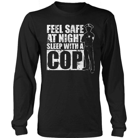 Feel safe at night sleep with a Cop T Shirt