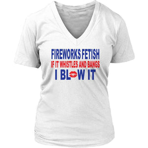 Fireworks Fetish If It Whistles and Bangs I Blow It T Shirt