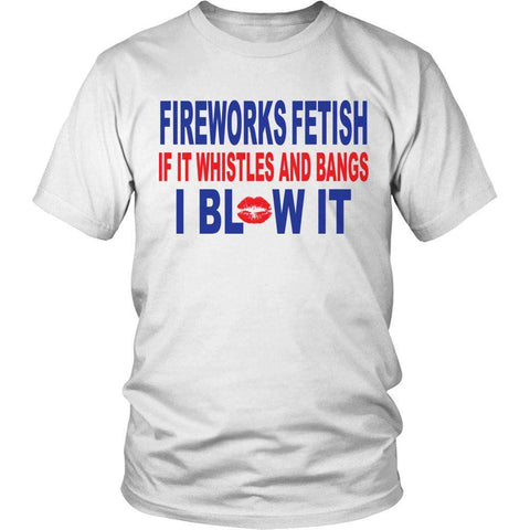 Image of Fireworks Fetish If It Whistles and Bangs I Blow It T Shirt