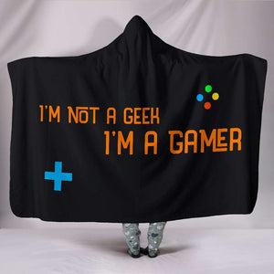 I'm Not A Geek I'm A Gamer Hooded Blanket