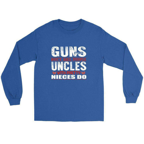 Image of GUNS DON'T KILL PEOPLE UNCLES WITH PRETTY NIECES DO! T SHIRT