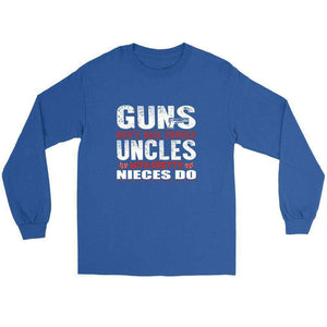 GUNS DON'T KILL PEOPLE UNCLES WITH PRETTY NIECES DO! T SHIRT