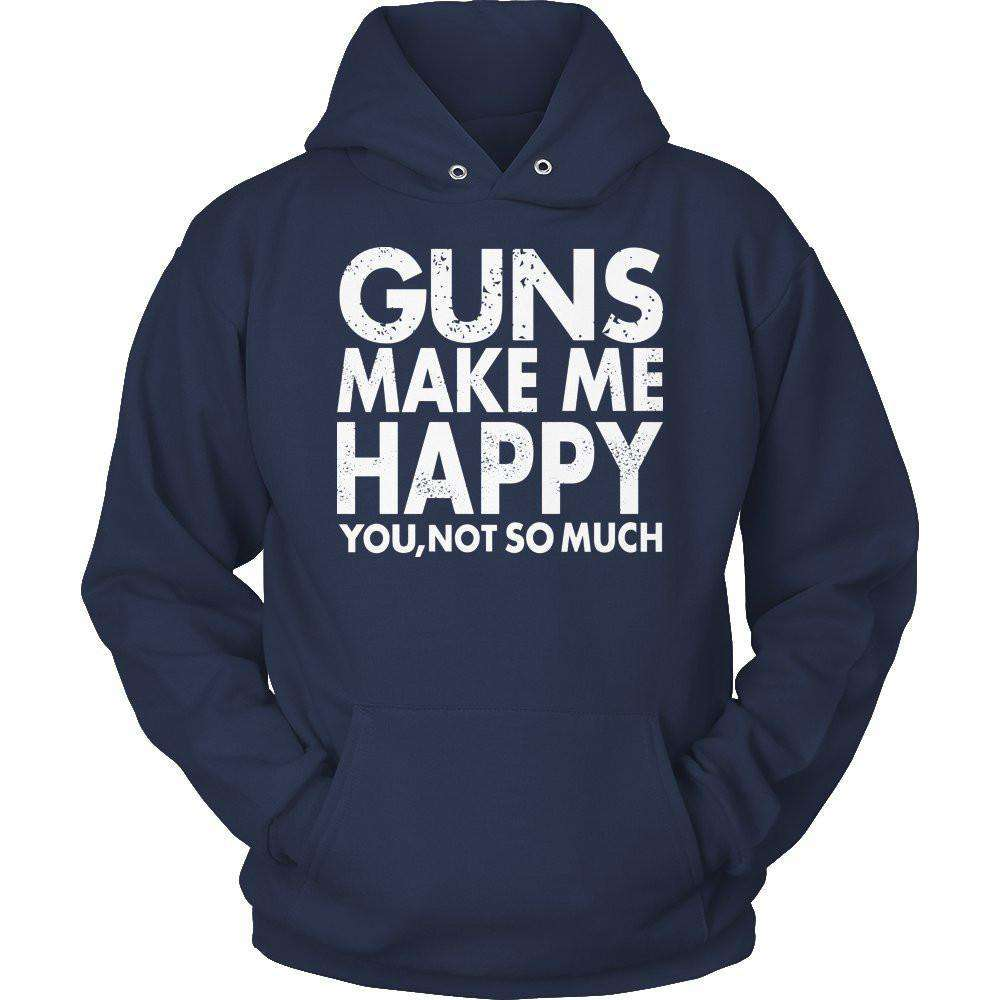 Guns Makes Me Happy You, Not So Much T Shirt