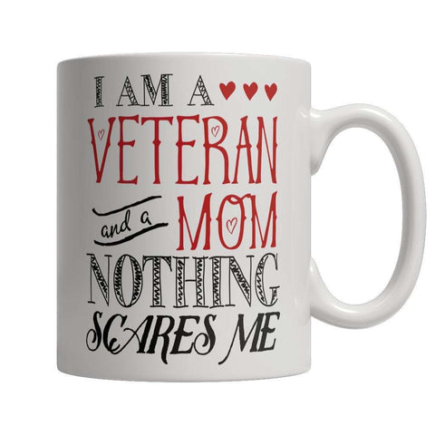 Image of I Am A Veteran and A Mom Nothing Scares Me Mug